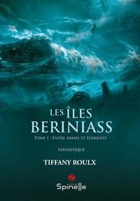 Tiffany Roulx - Les îles Beriniass.