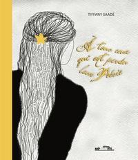 Tiffany Saadé - A tous ceux qui ont perdu leur poésie.