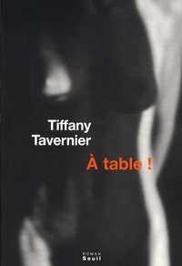 Tiffany Tavernier - A table !.