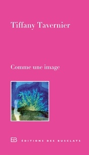 Tiffany Tavernier - Comme une image.