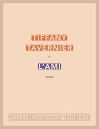 Tiffany Tavernier - L'ami.
