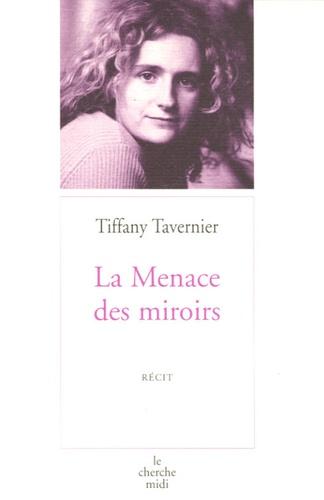 Tiffany Tavernier - La Menace des miroirs.