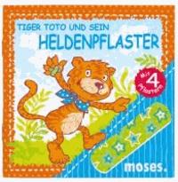 Tiger Toto und sein Heldenpflaster.