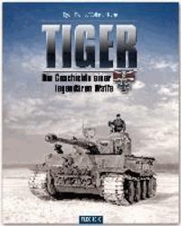 Tiger - Die Geschichte einer legendären Waffe.