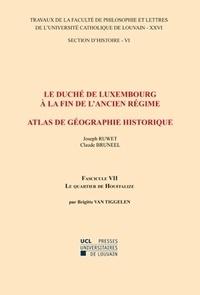 Tiggelen brigitte Van et Claude Bruneel - Le duché de Luxembourg à la fin de l'Ancien Régime. Atlas de géographie historique. Le quartier d'Houffalize - Section d'histoire-26/VI-VII.