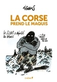 Tignous - La Corse prend le maquis.