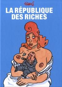 Tignous - La République des riches.