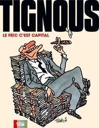 Tignous - Le fric c'est capital.