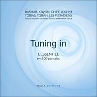 Tigrane Hadengue et David Thomas - Tuning in - L'essentiel en 300 pensées.