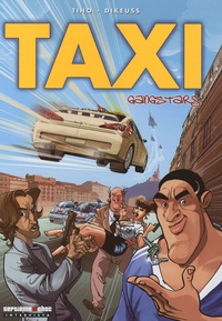 Tiho et  Dikeuss - Taxi Gangstars Tome 1 : .