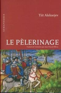 Tiit Aleksejev - Le pèlerinage.