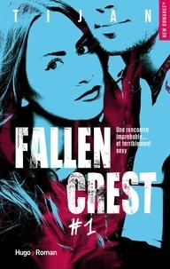 Recherche livre d'excellence téléchargement gratuit Fallen Crest Tome 1 (Litterature Francaise) 9782755632200 RTF iBook par Tijan