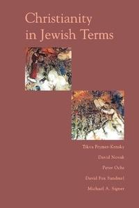 Tikva Frymer-kensky et David Novak - Christianity In Jewish Terms.