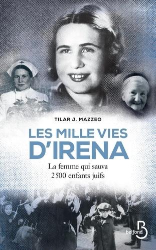 Les mille vies d'Irena. La femme qui sauva 2500 enfants juifs