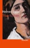 Tilas Farben - Ein Roman über Ottilie Reylaender.