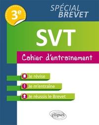 Tilia Dessaules et Clothilde Justel - SVT 3e spécial Brevet - Cahier d'entraînement.