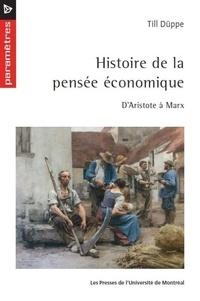 Till Düppe - Histoire de la pensée économique - D'Aristote à Marx.