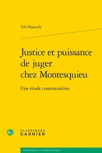 Till Hanisch - Justice et puissance de juger chez Montesquieu - Une étude contextualiste.
