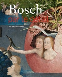 Bosch par le détail - Till-Holger Borchert |