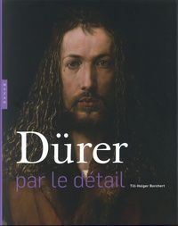 Till-Holger Borchert - Dürer par le détail.