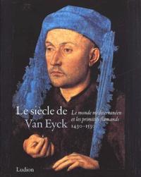 Deedr.fr Le siècle de Van Eyck, 1430-1530. Le monde méditerranéen et les primitifs flamands Image