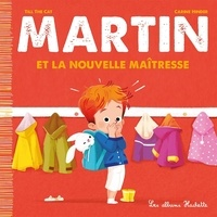 Till the Cat et Carine Hinder - Martin Tome 6 : Martin et la nouvelle maîtresse.