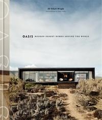 Tillett Wright - Oasis - Modern desert homes around the world.