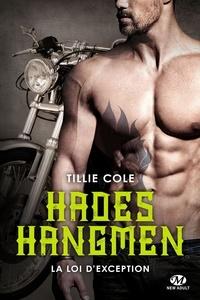 Tillie Cole - Hades Hangmen Tome 8 : La loi d'exception.
