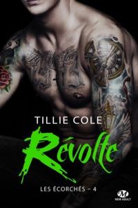 Tillie Cole - Les Ecorchés Tome 4 : Révolte.