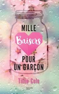 Tillie Cole - Mille Baisers pour un garçon.