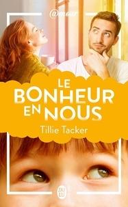 Tillie Tacker - Le bonheur en nous.