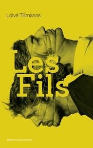 Tillmanns Lolve - Les Fils.