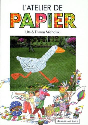 Tilman Michalski et Ute Michalski - L'atelier de papier.