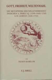 Tilman Ramelow - Gott, Freiheit, Weltenwahl.