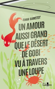 Tilman Rammstedt - Un amour aussi grand que le désert de Gobi vu à travers une loupe.