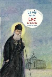Tilofeï Veronin - La vie de saint Luc de Crimée racontée aux enfants.
