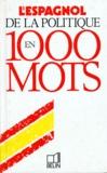 Tim Amor et Jean-Luc Vecchio - L'espagnol de la politique en 1000 mots.