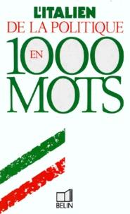 Tim Amor et Claudio Mancini - L'italien de la politique en 1000 mots.