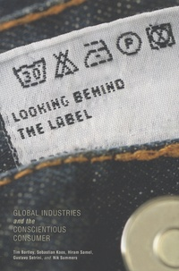 Tim Bartley et Sebastian Koos - Looking Behind the Label - Global Industries and the Conscientious Consumer.