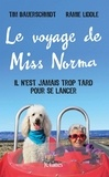 Tim Bauerschmidt et Ramie Liddle - Le voyage de Miss Norma - Il n'est jamais trop tard pour se lancer.