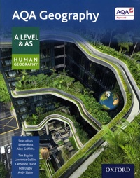 Tim Bayliss et Lawrence Collins - AQA Geography A Level and AS Human Geography.