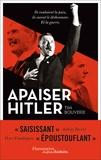 Tim Bouverie - Apaiser Hitler - Ils voulaient la paix, ils eurent le déshonneur. Et la guerre..