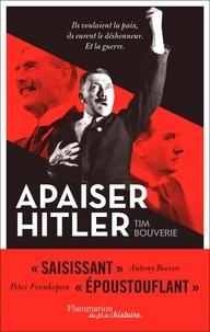 Livre audio téléchargeable gratuitement Apaiser Hitler  - Ils voulaient la paix, ils eurent le déshonneur. Et la guerre. RTF par Tim Bouverie 9782081511255