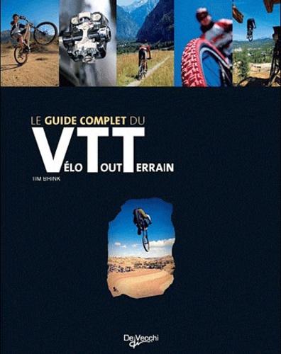 Tim Brink - Le guide complet du Vélo Tout Terrain.