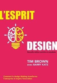 L'esprit design- Comment le design thinking transforme l'entreprise et inspire l'innovation - Tim Brown |