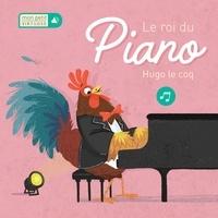 Tim Budgen - Le roi du piano - Hugo le coq.