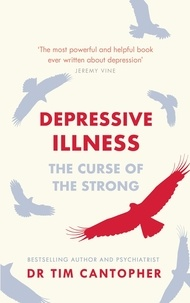 Tim Cantopher - Depressive Illness - The Curse Of The Strong.
