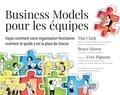 Tim Clark et Bruce Hazen - Business Models pour les équipes - Voyez comment votre organisation fonctionne vraiment et quelle y est la place de chacun.