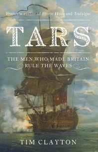 Tim Clayton - Tars - Life in the Royal Navy during the Seven Years War.