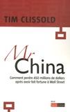Tim Clissold - Monsieur China - Comment perdre 450 millions de dollars après avoir fait fortune à Wall Street.